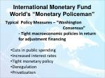 international monetary fund world s monetary policeman