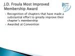 j d froula most improved membership award