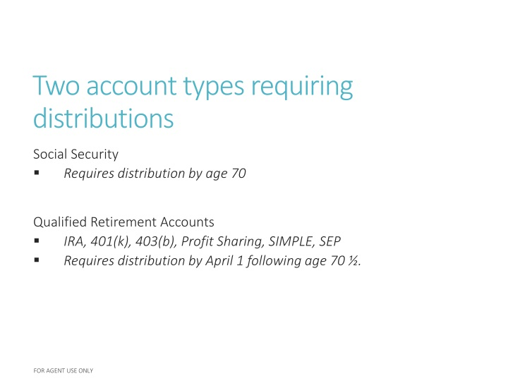 Two account types requiring distributions