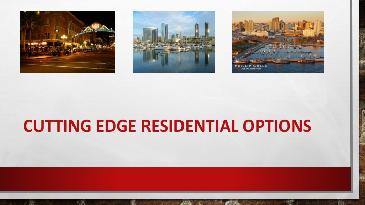 Cutting Edge Residential Options