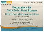 preparations for 2013 2014 flood season dfm flood maintenance office
