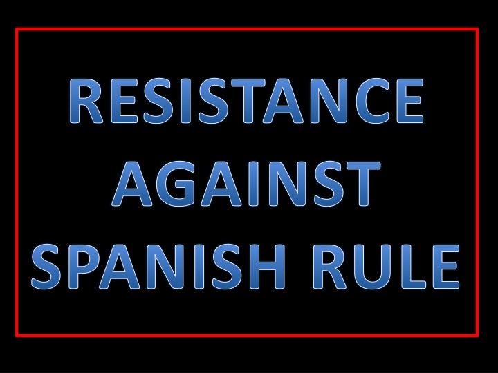 resistance against spanish rule n.