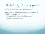 study design pre drug phase
