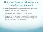 unknown disease pathology and no effective treatment