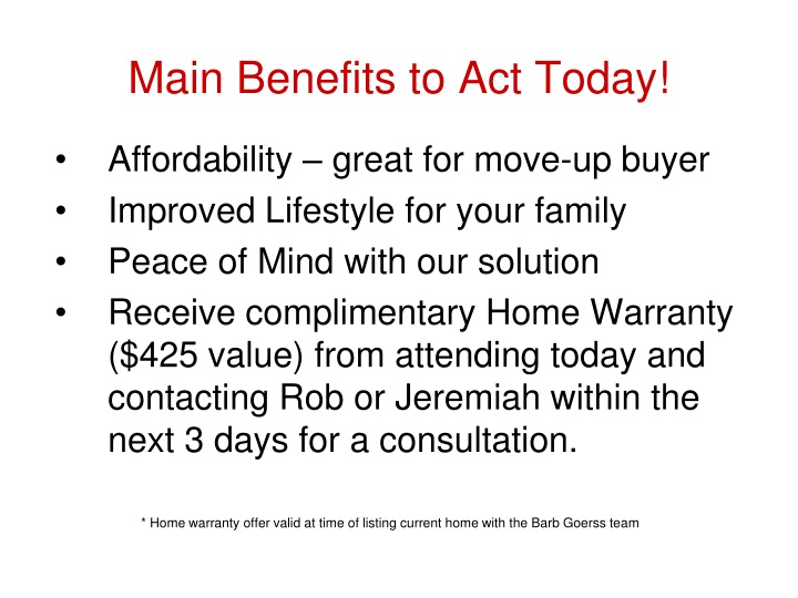 Main Benefits to Act Today!