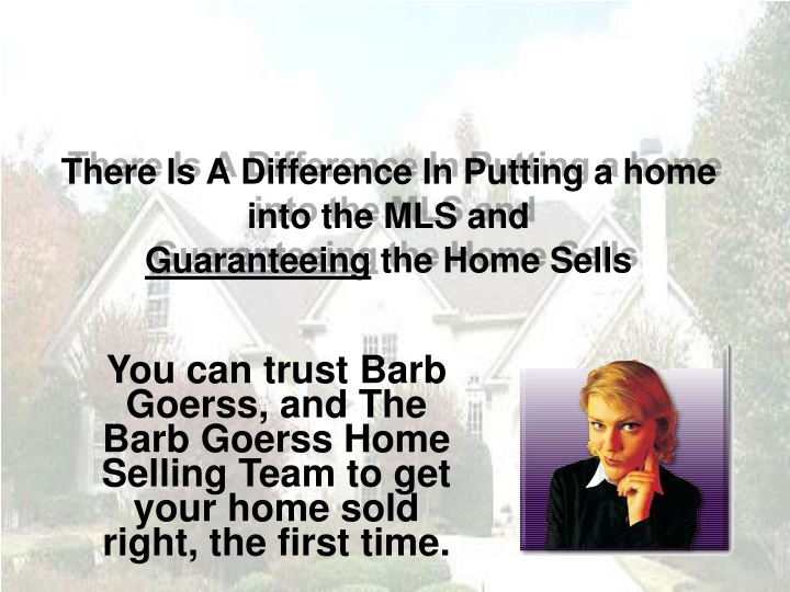 There Is A Difference In Putting a home into the MLS and