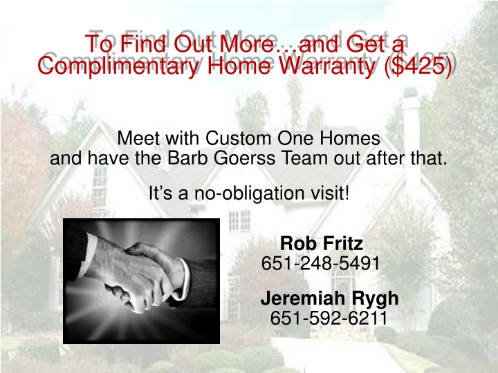 To Find Out More…and Get a Complimentary Home Warranty ($425)
