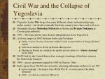 civil war and the collapse of yugoslavia