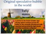 o riginal speculative bubble in the world