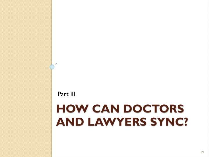 How can Doctors and Lawyers Sync?