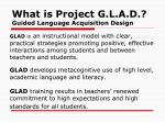 what is project g l a d guided language acquisition design