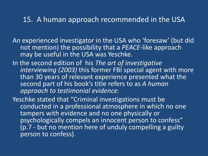 15.  A human approach recommended in the USA