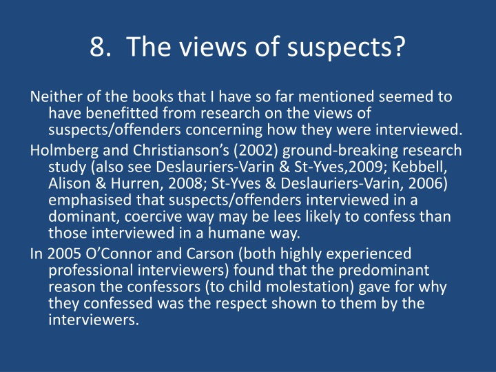 8.  The views of suspects?