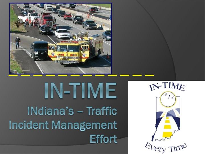 i n time indiana s traffic incident management effort n.