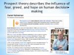 prospect theory describes the influence of fear greed and hope on human decision making