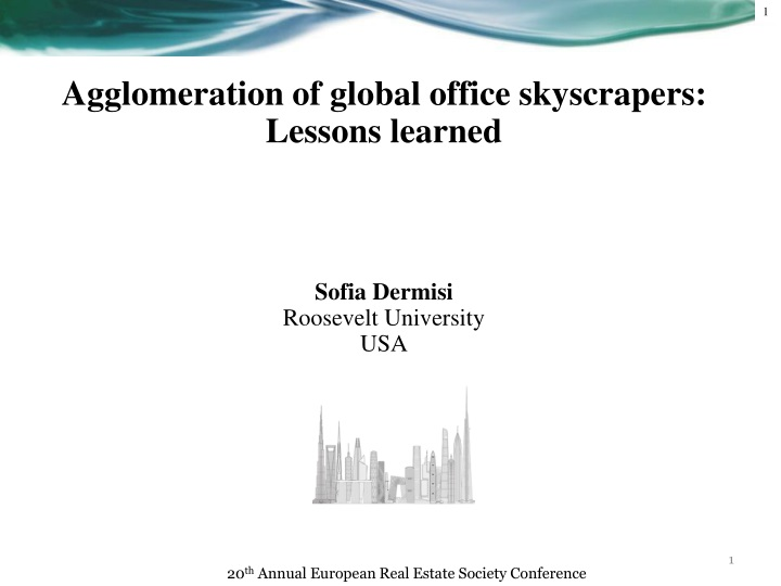Agglomeration of global office skyscrapers lessons learned sofia dermisi roosevelt university usa