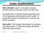 caliph qualifications