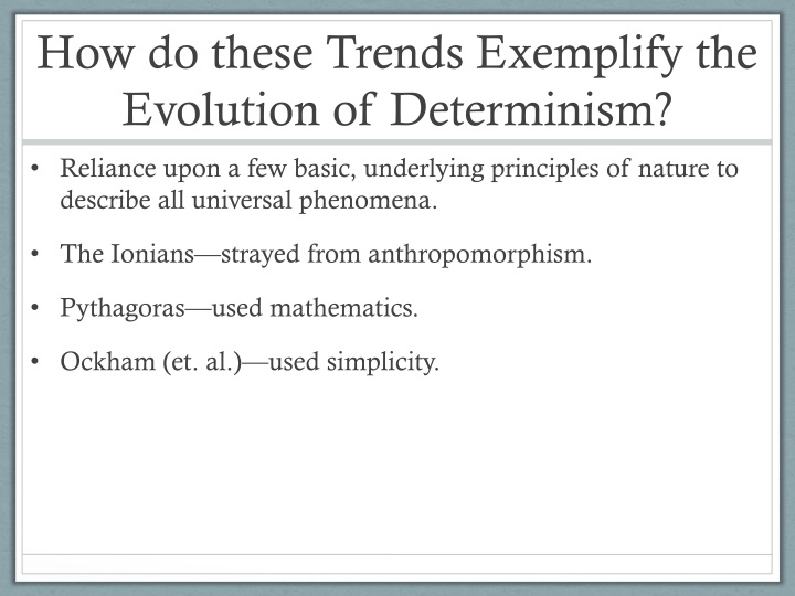 How do these Trends Exemplify the Evolution of Determinism?