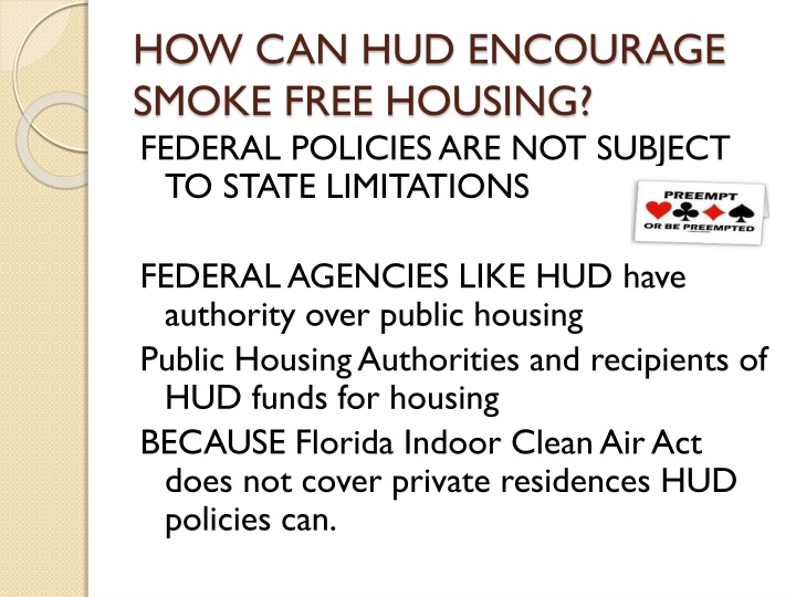 HOW CAN HUD ENCOURAGE SMOKE FREE HOUSING?