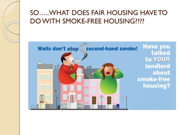 So what does fair housing have to do with smoke free housing