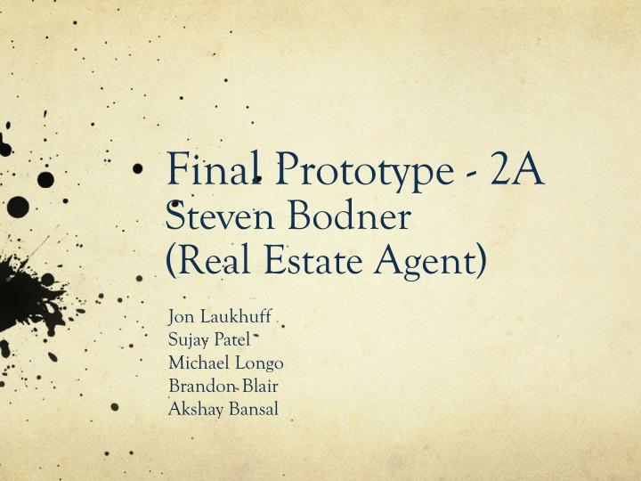 Final prototype 2a steven bodner real estate agent
