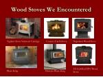 wood stoves we encountered