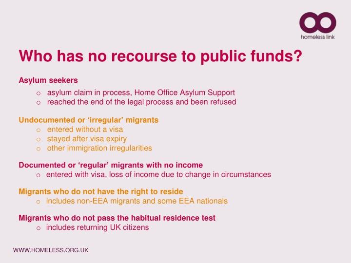 Who has no recourse to public funds?