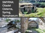 smyrna citadel cisterns spring nymphaeum
