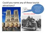 could you name any of these tourist attractions1