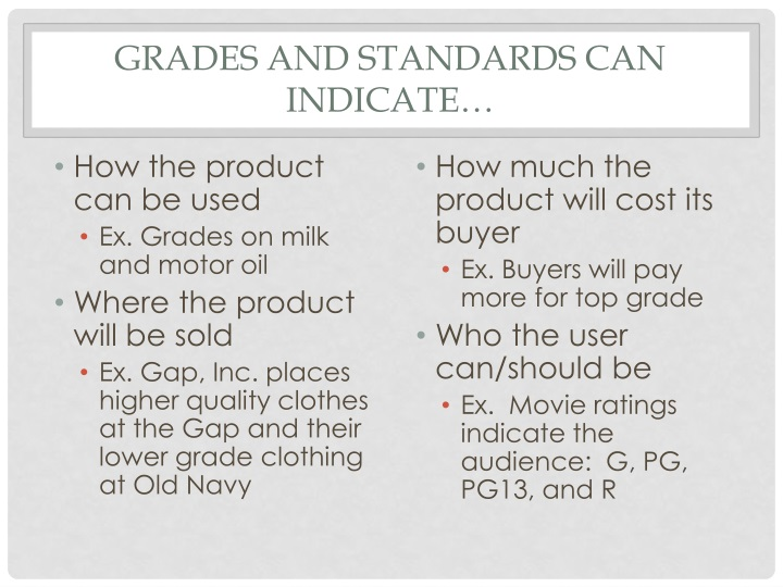 Grades and standards can indicate…