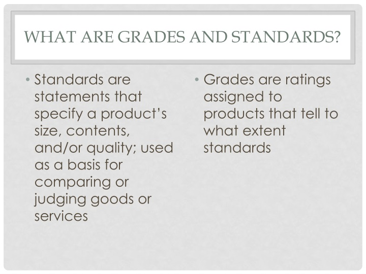 What are grades and standards
