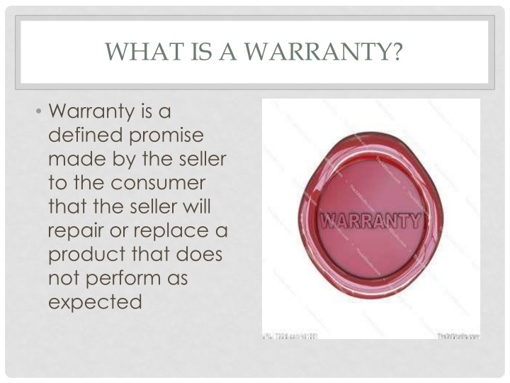 What is a warranty?