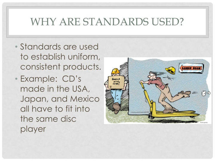 Why are standards used?