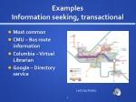 examples information seeking transactional