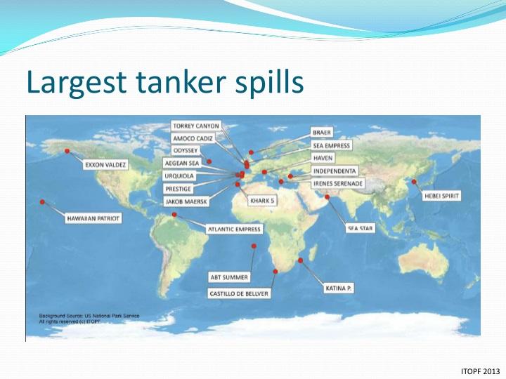Largest tanker spills