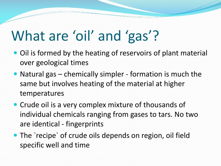 What are oil and gas