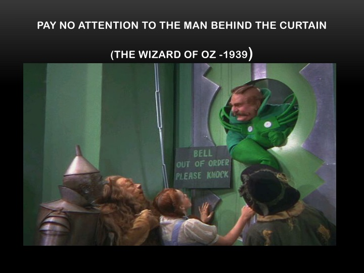 Pay no attention to the man behind the curtain the wizard of oz 1939