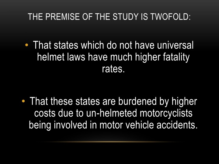 The premise of the study is twofold: