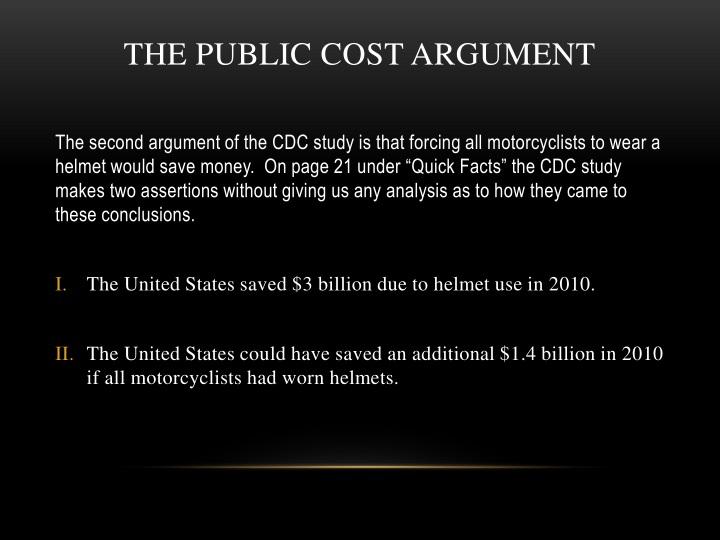 THE PUBLIC COST ARGUMENT