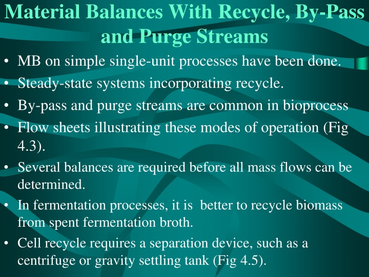 Material Balances With Recycle, By-Pass and Purge Streams