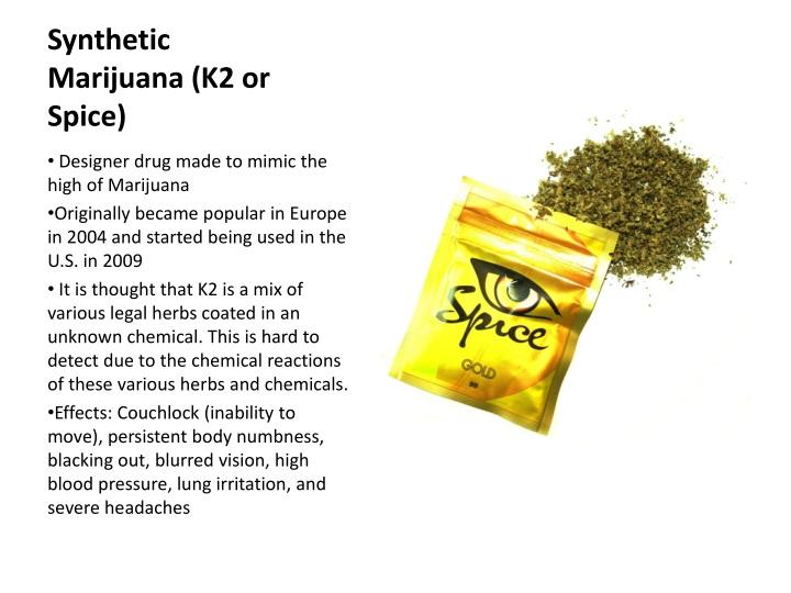 Synthetic Marijuana (K2 or Spice)