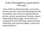 to kill a mockingbird as a great deal of life laws