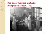 red cross workers at qu bec immigration sheds c 1920