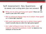 self assessment key questions go ahead start writing down your own answers