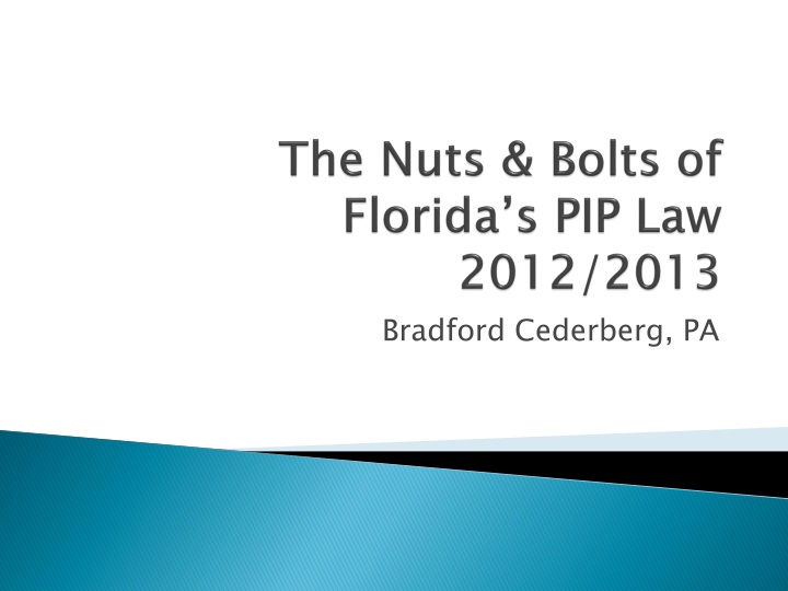 The nuts bolts of florida s pip law 2012 2013