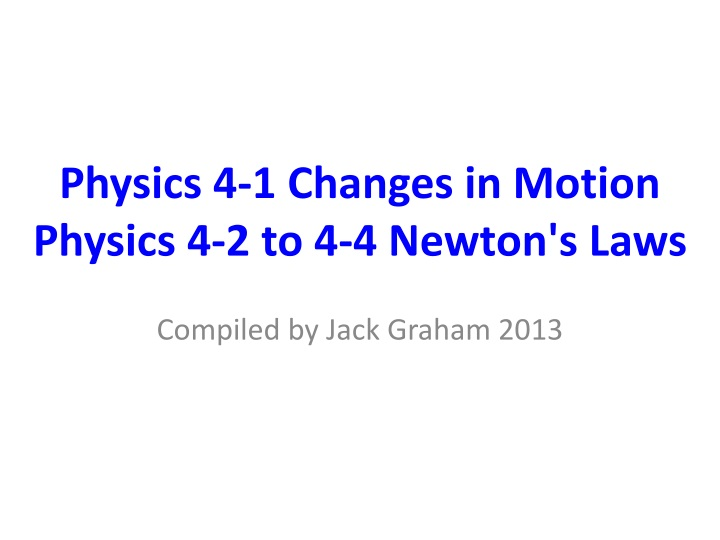 physics 4 1 changes in motion physics 4 2 to 4 4 newton s laws