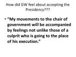 how did gw feel about accepting the presidency