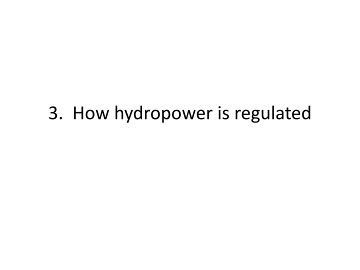 3.  How hydropower is regulated