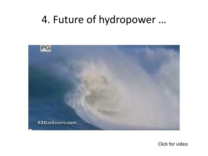 4. Future of hydropower …