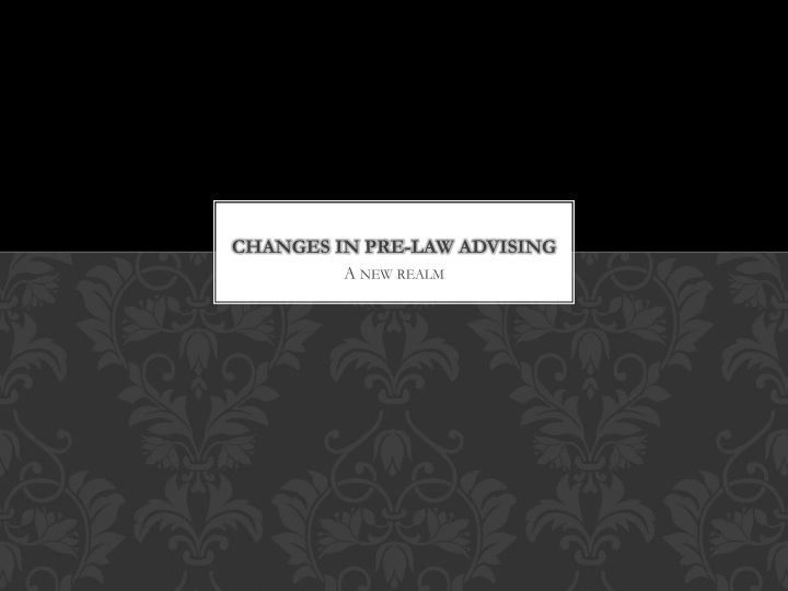 Changes in pre law advising